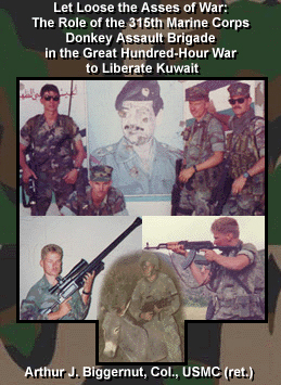 Let Loose The Asses Of War The Role Of The 315th Marine Corps Donkey Assault Brigade In The Great Hundred Hour War To Liberate Kuwait